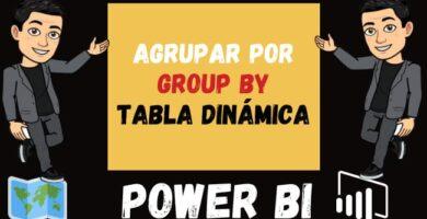 Agrupar POR en Power Bi o Group By o Tabla dinámica en Power Bi