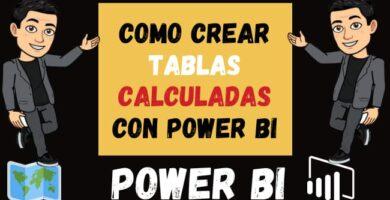 Como crear Tablas Calculadas con Power BI