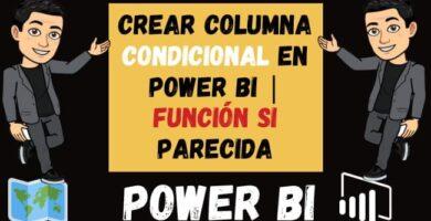Crear Columna condicional en Power Bi Función Si en Power Bi