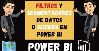 Filtros y Segmentadores de Datos o Slicers en Power Bi
