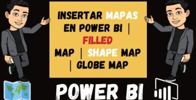 INSERTAR mapas en Power Bi FILLED MAP SHAPE MAP GLOBE MAP