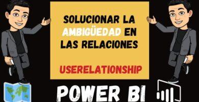 Solucionar la ambigüedad en las Relaciones usando la función USERELATIONSHIP