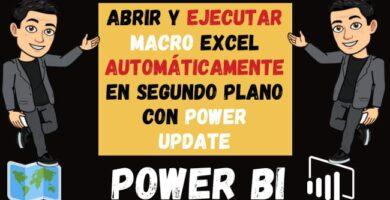 Abrir y Ejecutar MACRO Excel Automáticamente con Power Update