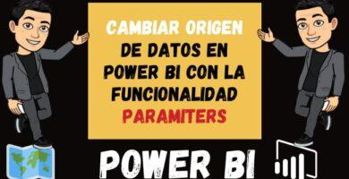 Cambiar origen de datos en Power BI con la funcionalidad Paramiters