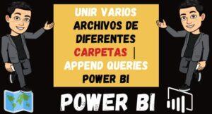 Cargar archivos de diferentes Carpetas Append Queries power bi