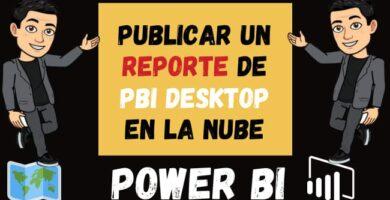 Como Publicar un Reporte de Power Bi desktop en la Nube o power bi online