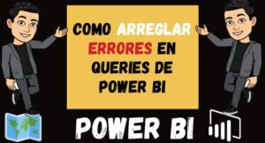 Como arreglar errores en Queries de Power Bi