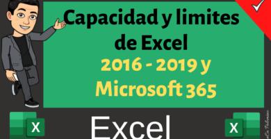 Cual es la Capacidad y limites de Excel 2016, 2019 y Microsoft 365