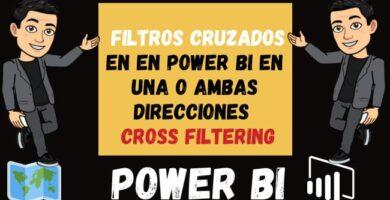 Filtros Cruzados en en Power Bi en Una o Ambas Direcciones o Cross Filtering