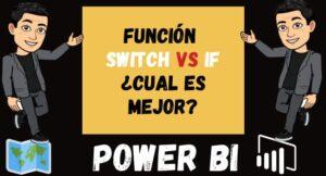 Función SWITCH en Power Bi Vs Función IF Cual es mejor