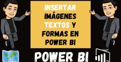 Insertar Imágenes Textos y Formas en Power Bi