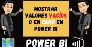 Mostrar Valores Vacíos o en Cero en Power BI